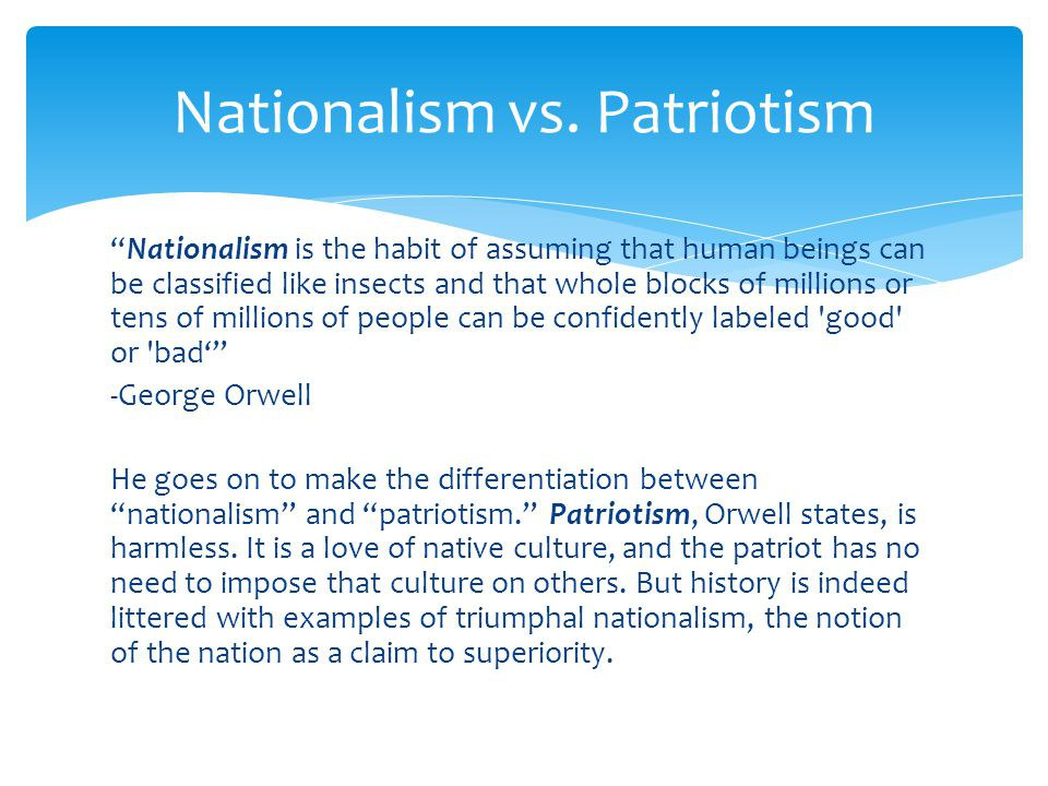Patriotism Vs Nationalsim The Difference Between Constructive Love