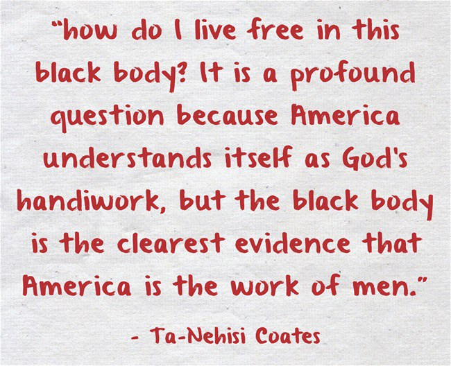 9 Painfully Relevant Quotes On Racism From Ta-Nehisi Coates
