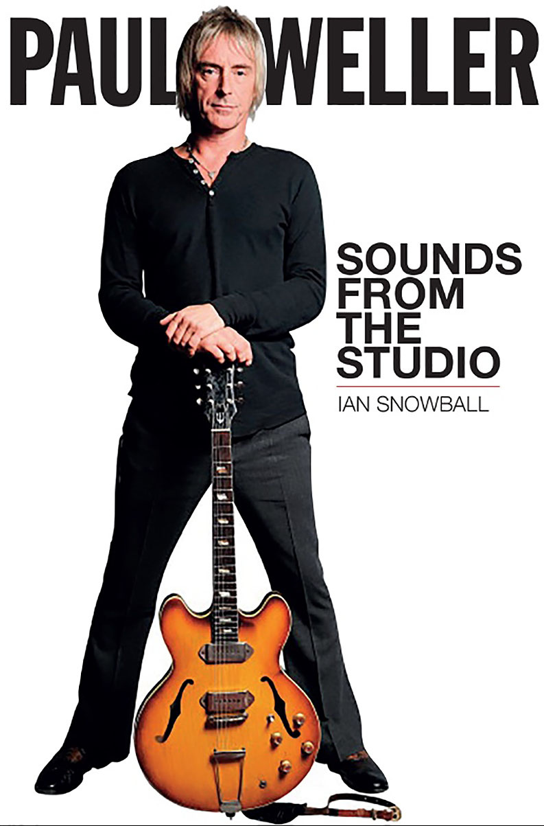 Paul Weller: Sounds from the Studio by Ian Snowball