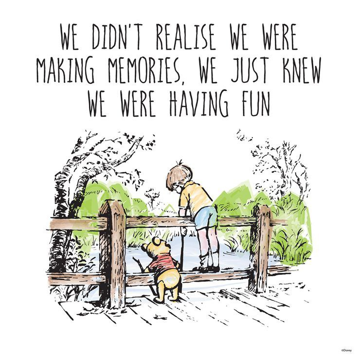 Image result for we didn't realize we were making memories we just knew we were having fun winnie the pooh