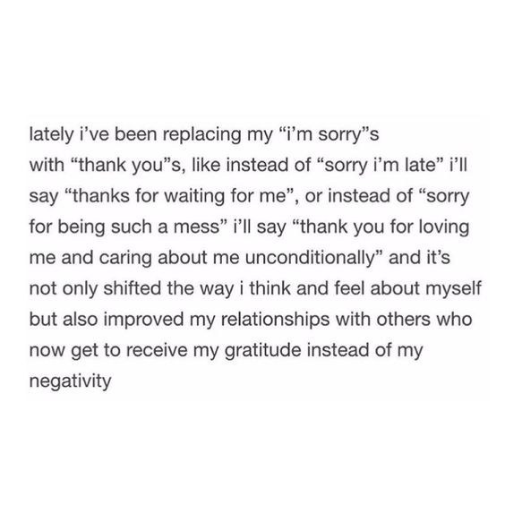 recently i saw this picture on pinterest explaining a story of how one girl decided to change saying sorry into saying thank you