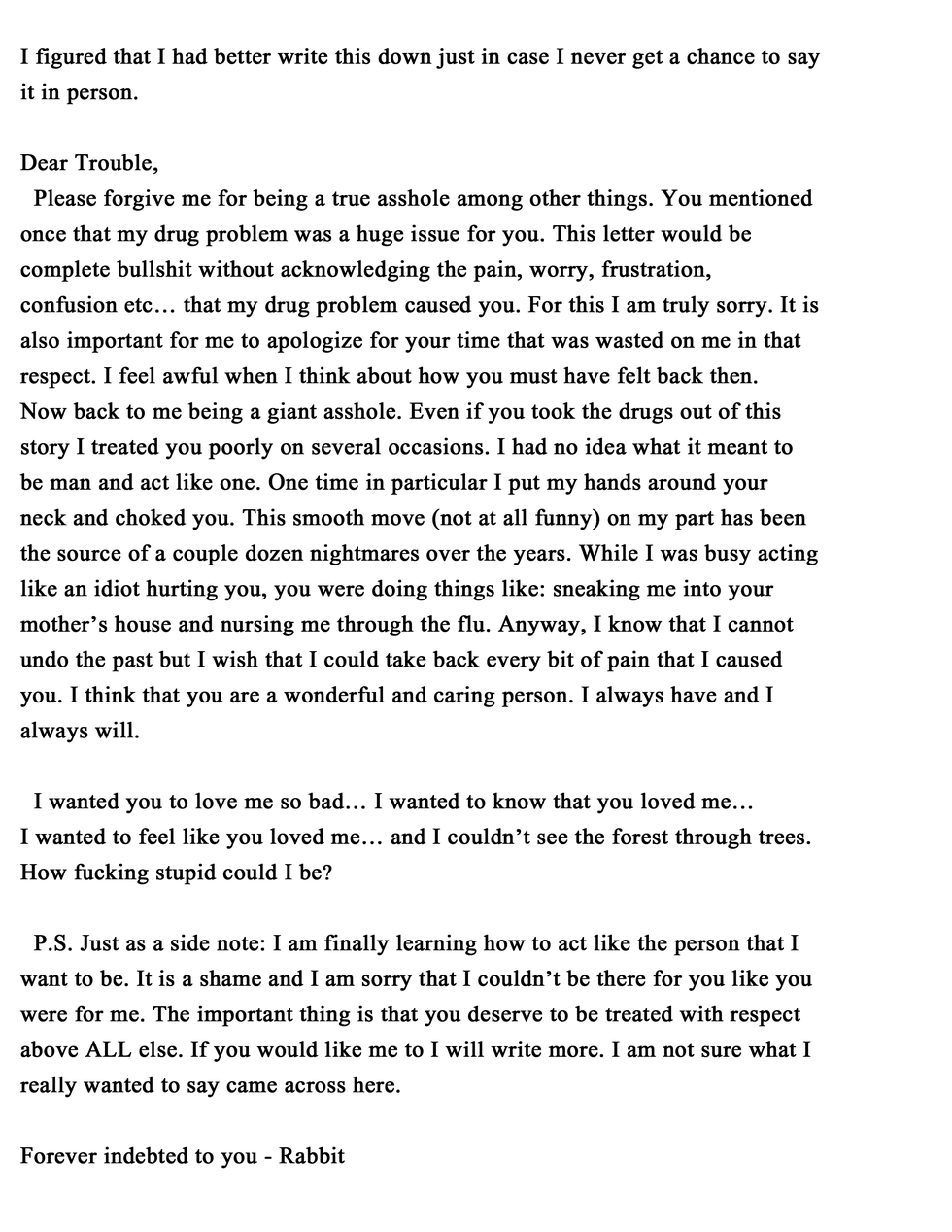 Former abuser writes letter to his ex in this self deprecating letter you can see that rabbit tried to bring awareness to his ex girlfriend nicknamed trouble that his drug addiction was not spiritdancerdesigns Choice Image