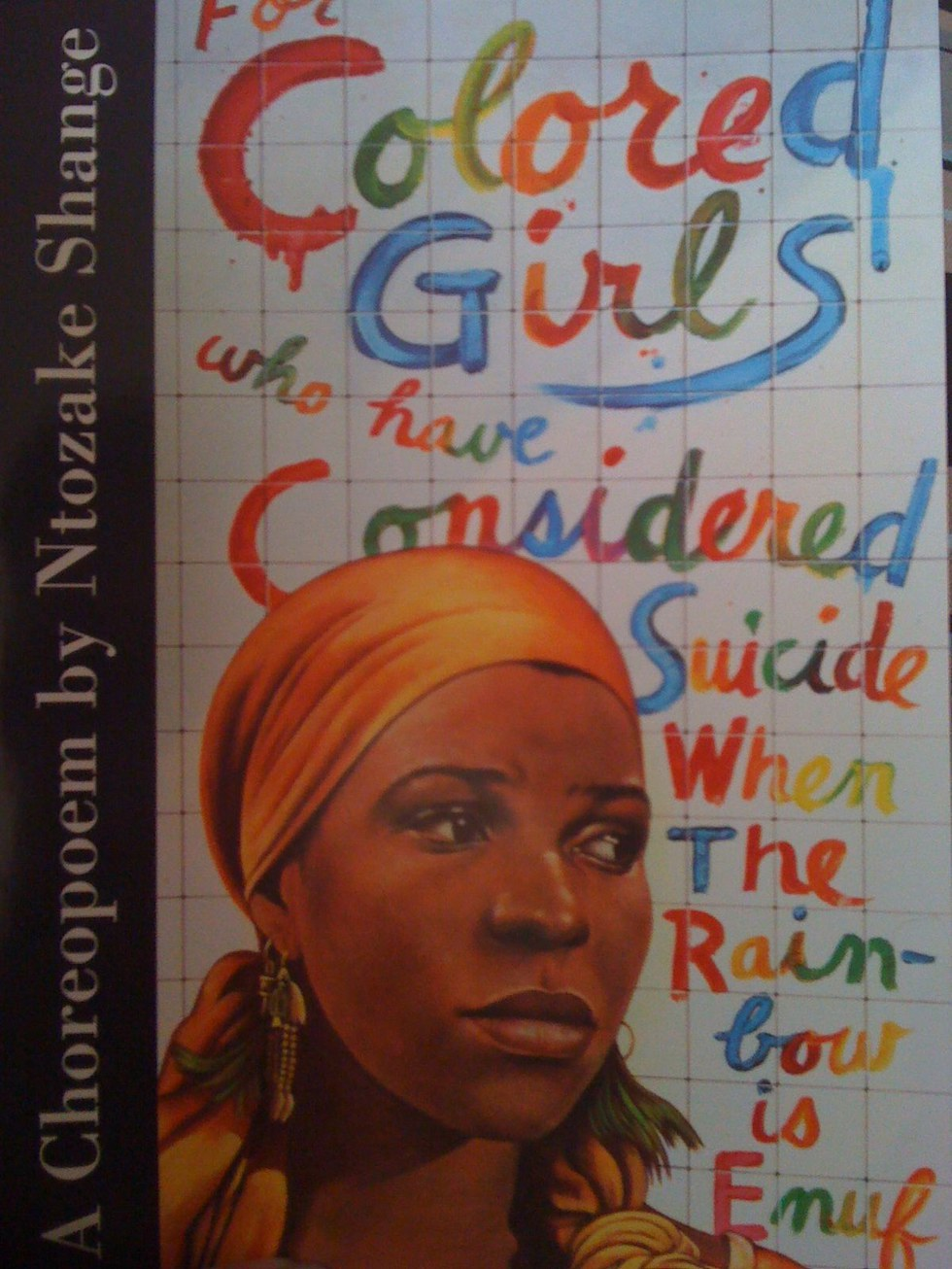 For Colored Girls Who Have Considered Suicide When The Rainbow Is Enuf by Ntozake Shange