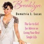 A Belle in Brooklyn: The Go-To Girl for Advice on Living Your Best Single Life by Demetria L. Lucas