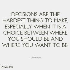 18 Quotes For Every 18 Year Old About Making Hard Decisions