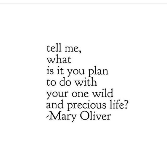 Mary Oliver Love Quotes Unique 18 Quotes For Every 18Yearold About Making Hard Decisions