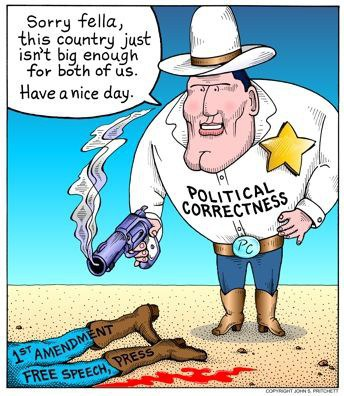 """being politically correct is destroying our country i don t necessarily buy into the negative cloud that surrounds the idea of being """"politically correct """" yes i do believe sometimes our society can be too"""