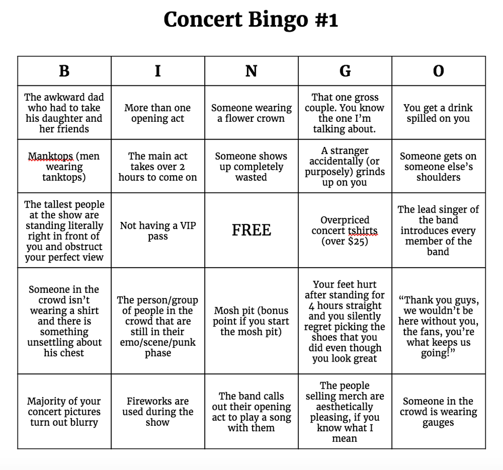 How to play concert bingo everything on these boards is something that i have seen or experienced at a concert so maybe if youre lucky you can have the same weird experiences that izmirmasajfo
