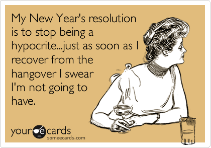 New Year New Failures Why Its Ok To Be A Hypocrite