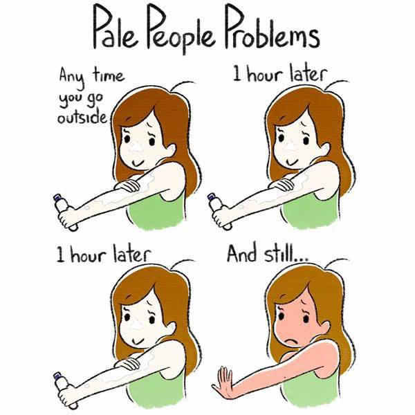 Quotes About Being Pale: 6 Struggles Of Being Pale