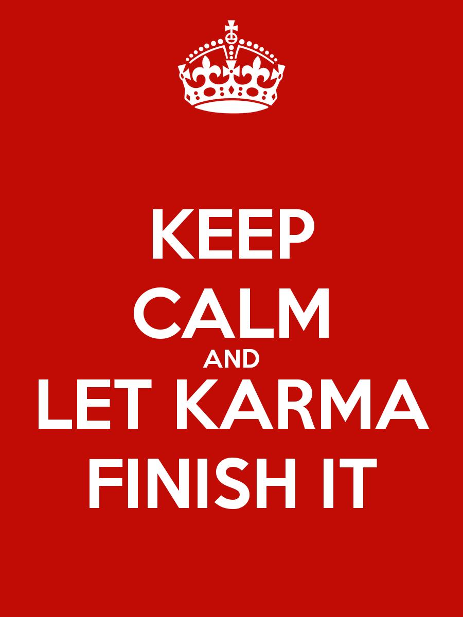 Why I Believe In Karma