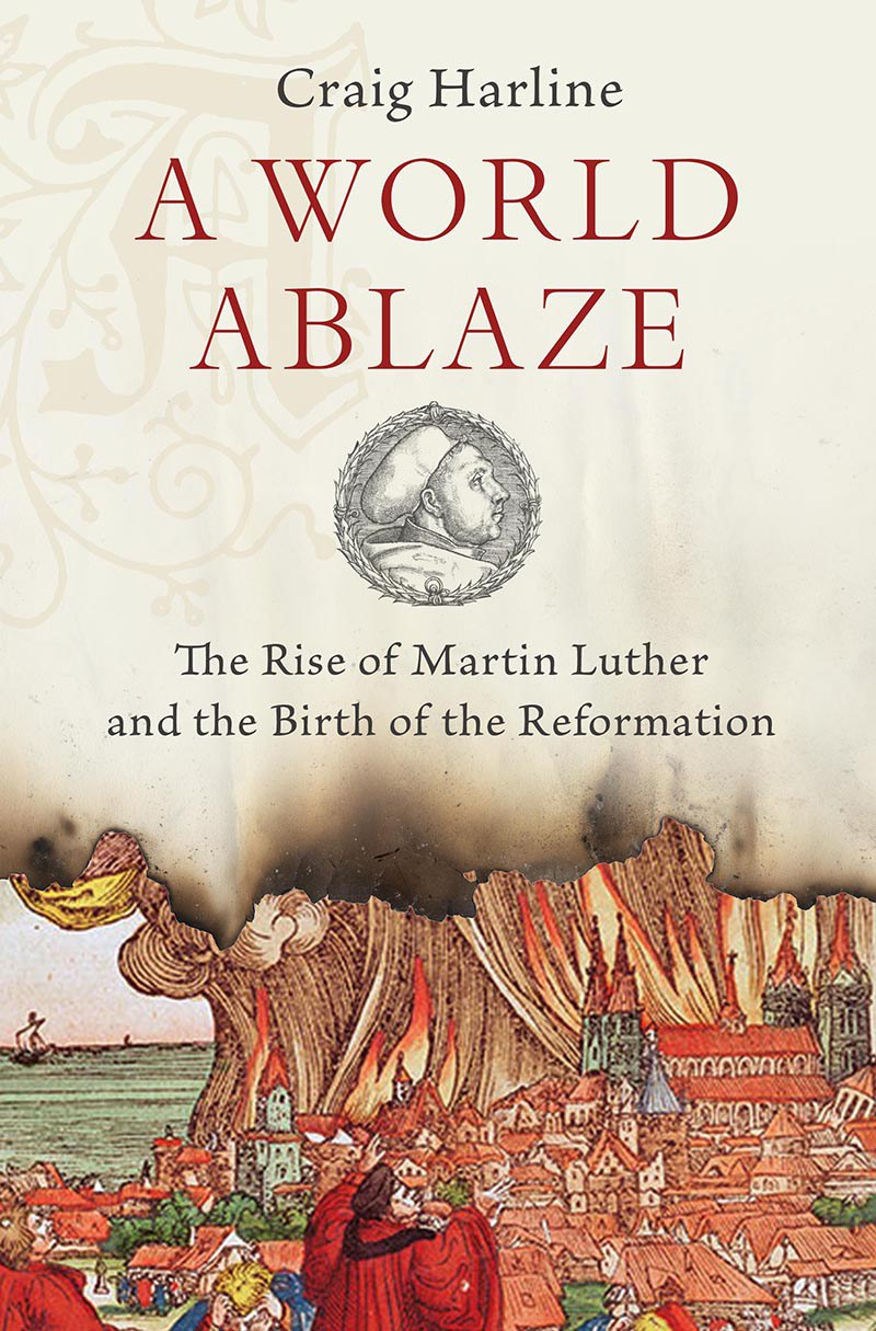 Luther Heats Up The Screen: Martin Luther Bio 'A World Ablaze' Burns With Righteous