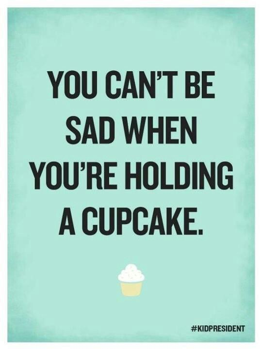 10 You Cant Be Sad When Youre Holding A Cupcake
