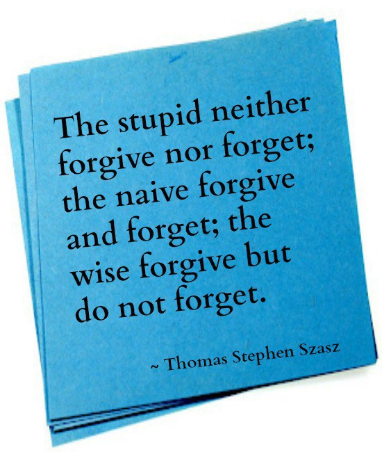 you can forgive but not forget
