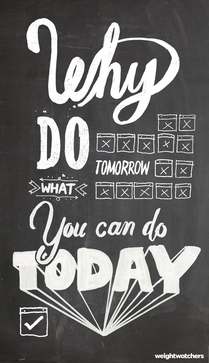 1. Why Do Tomorrow What You Can Do Today