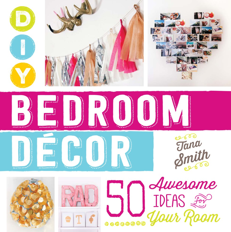 excerpted from diy bedroom decor 50 awesome ideas for your room