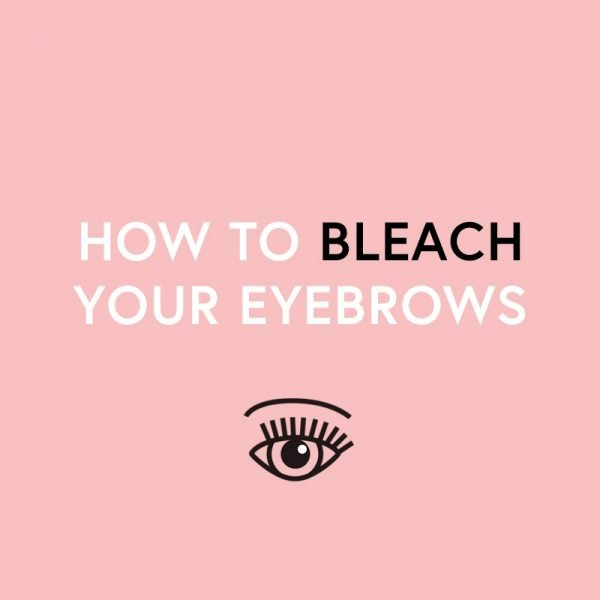 Nylon How To Bleach Or Tint Your Eyebrows At Home