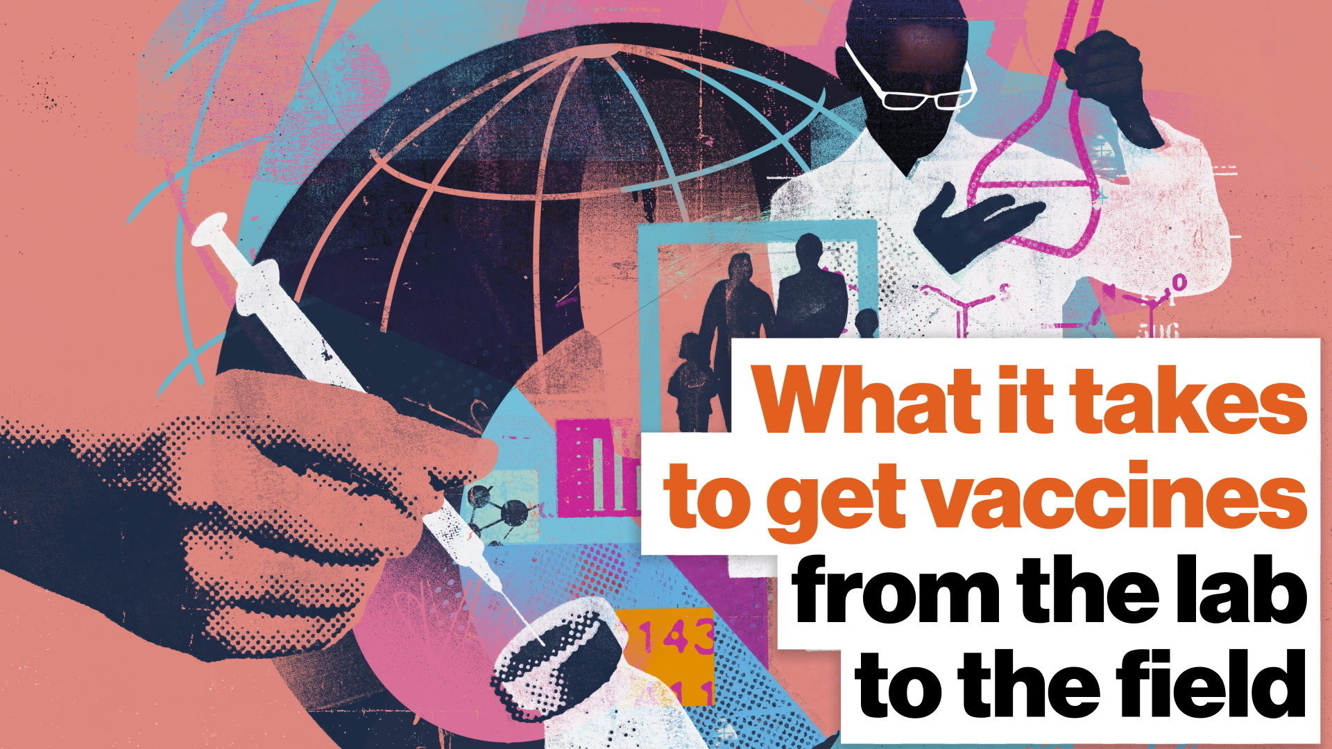 What it takes to get vaccines from the lab to the field