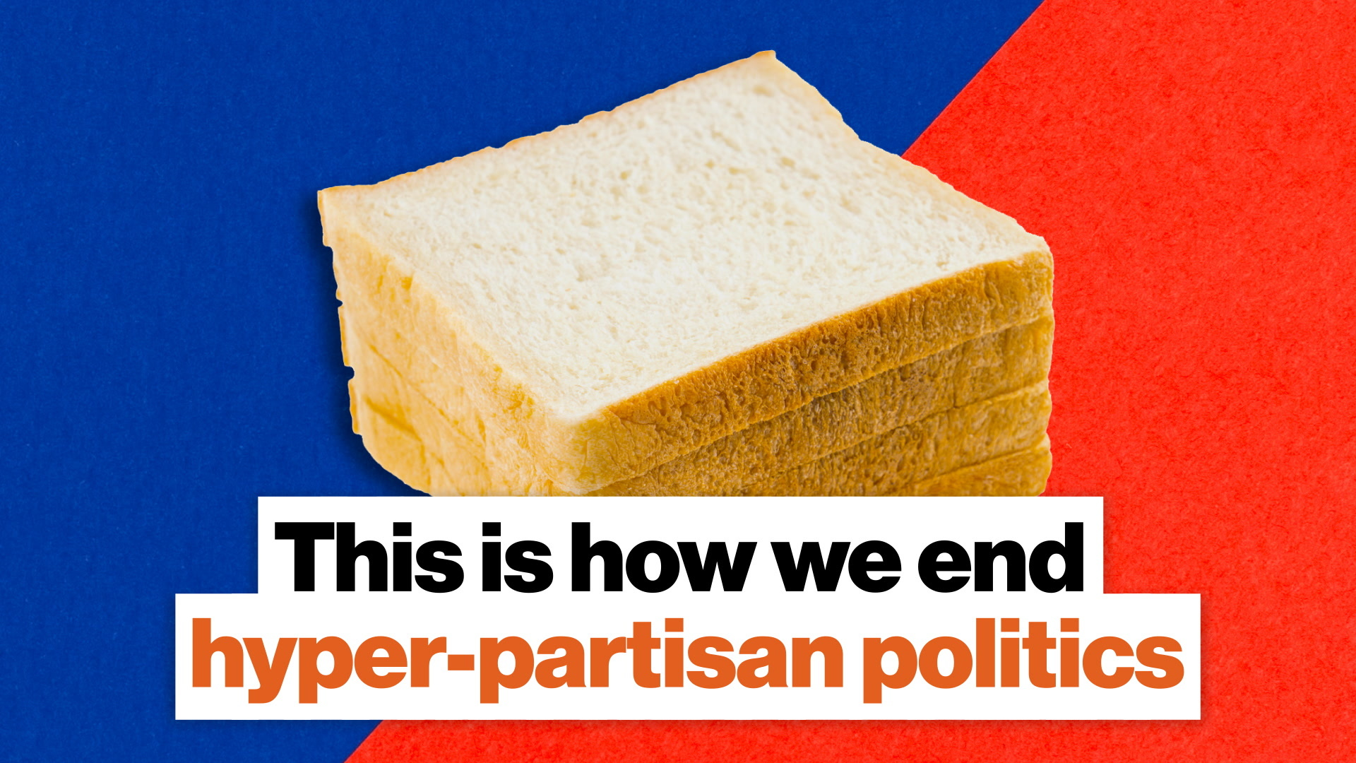 This is how we end hyper-partisan politics