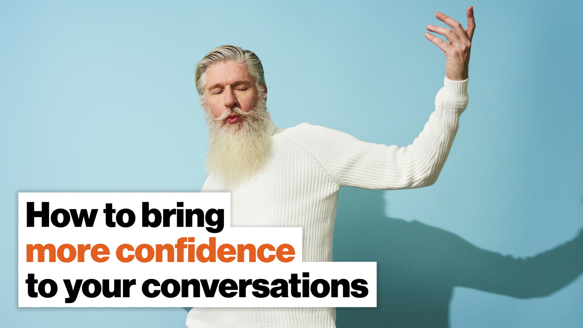 How to bring more confidence to your conversations