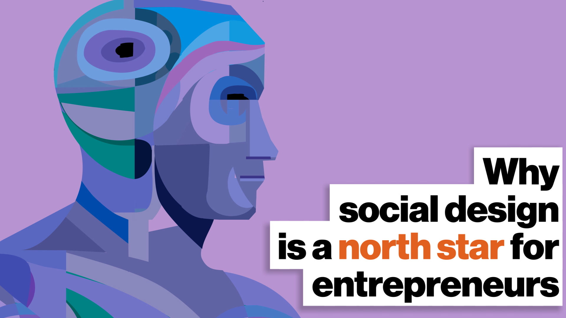 Why social design is a north star for entrepreneurs