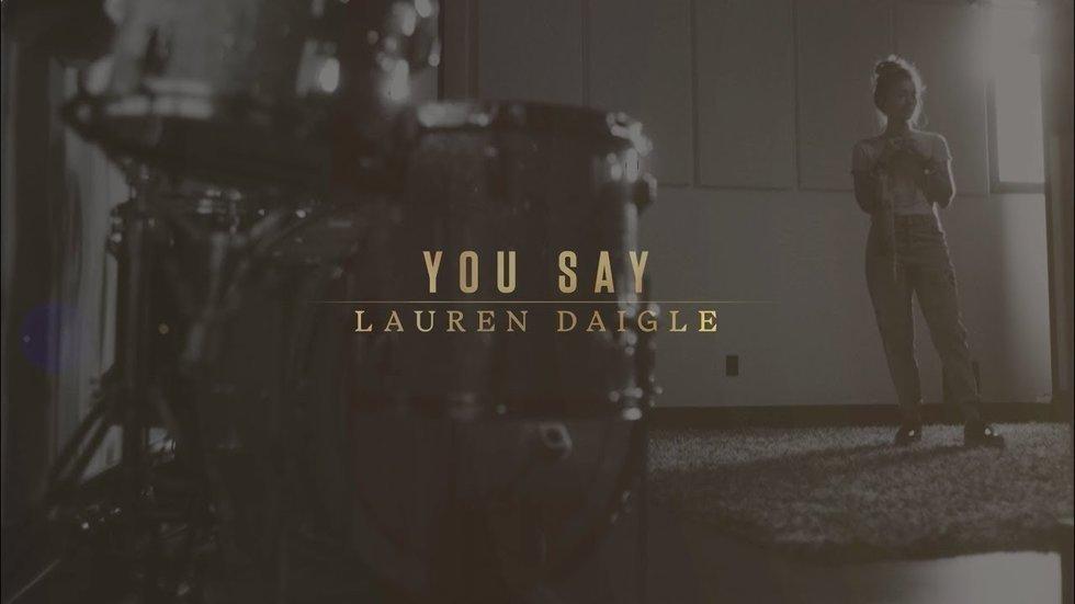 You Say, Lauren Daigle