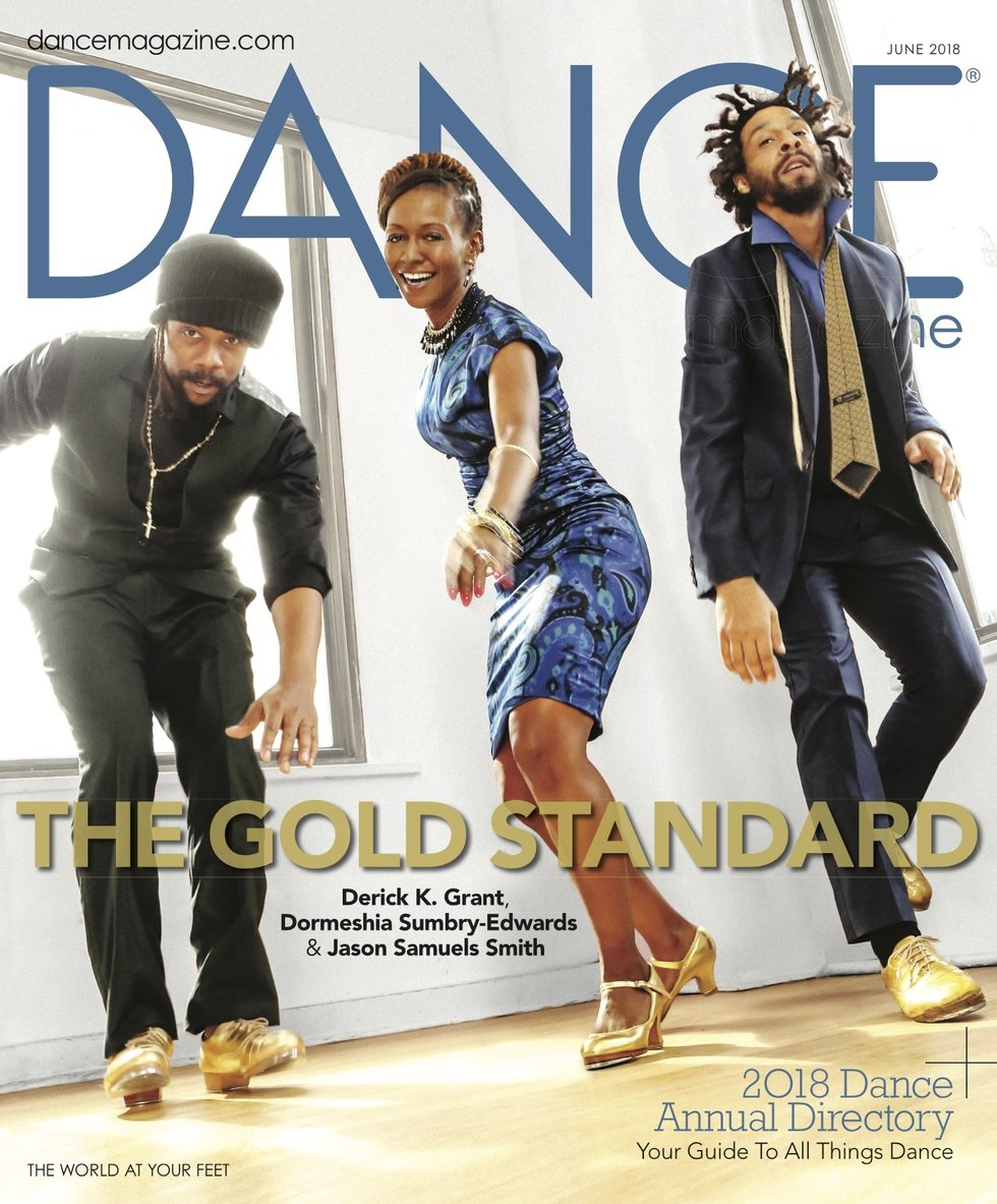 "Dance Magazine's June Cover featuring Derick K. Grant, Dormeshia Sumbry-Edwards and Jason Samuels Smith tap dancing with the words ""The Gold Standard"" across the front"