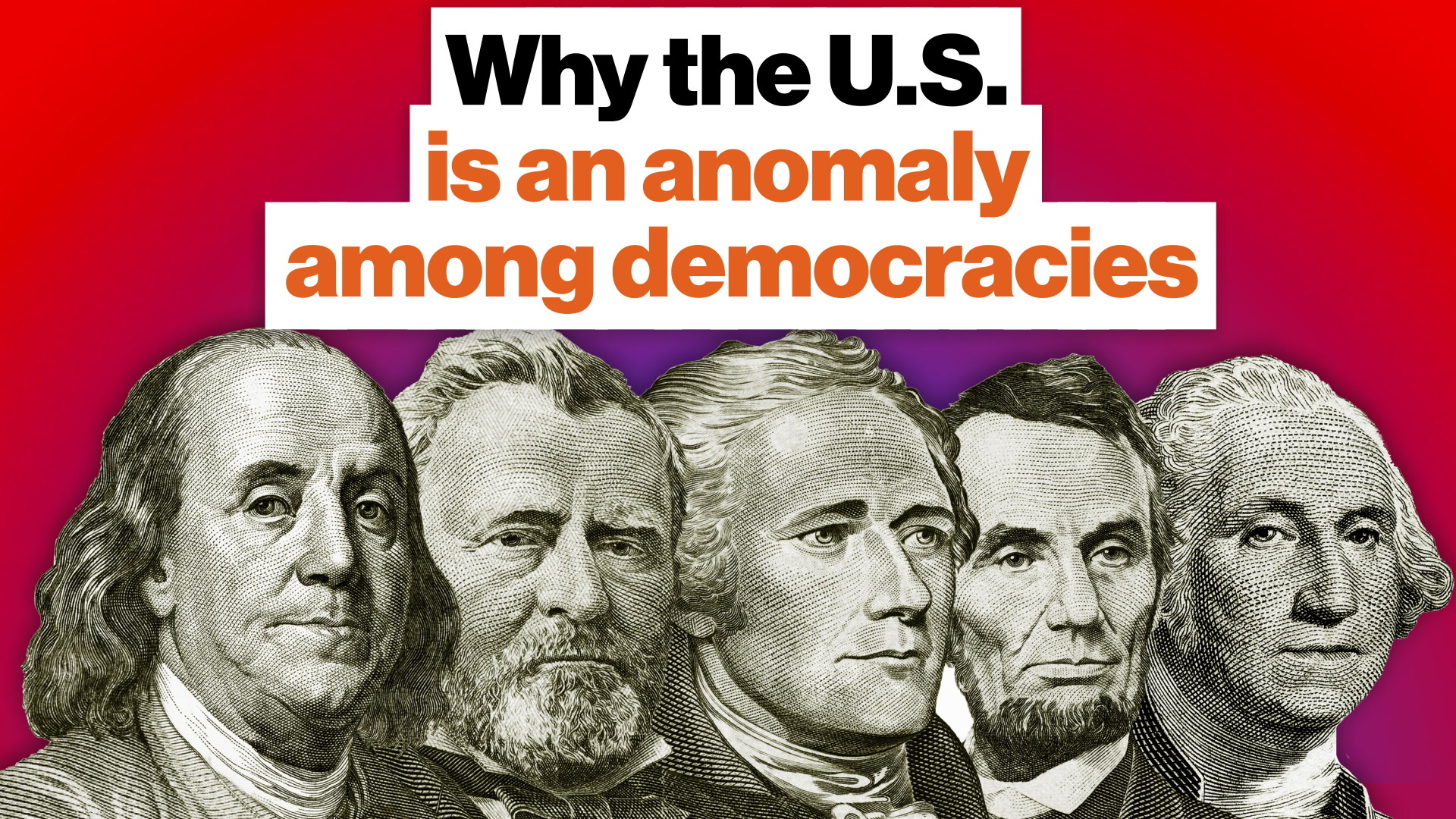 Why the U.S. is an anomaly among democracies