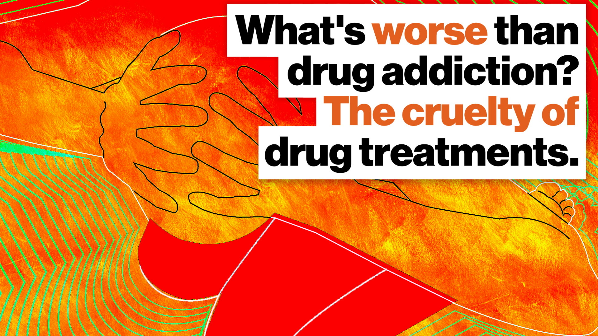 What s worse than drug addiction? The cruelty of drug treatments.