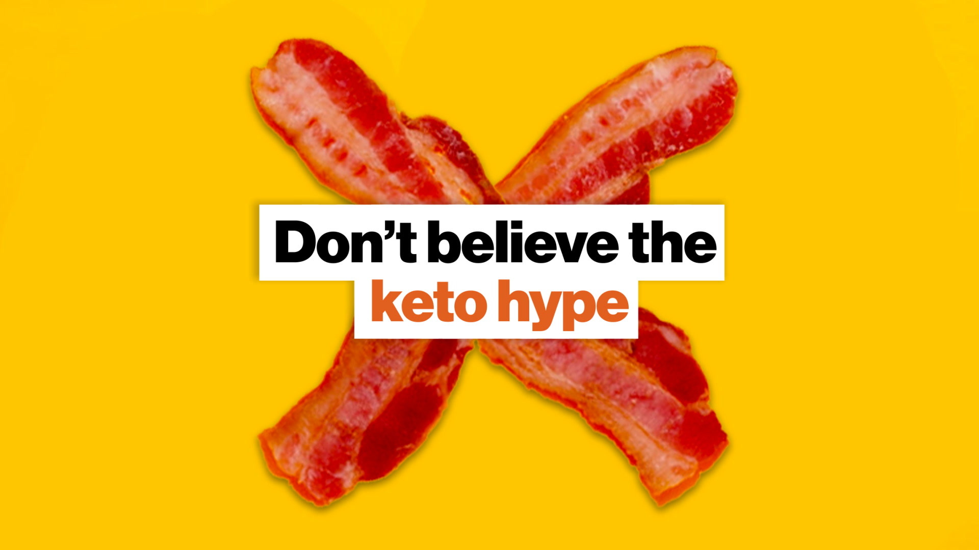 Don't believe the keto hype