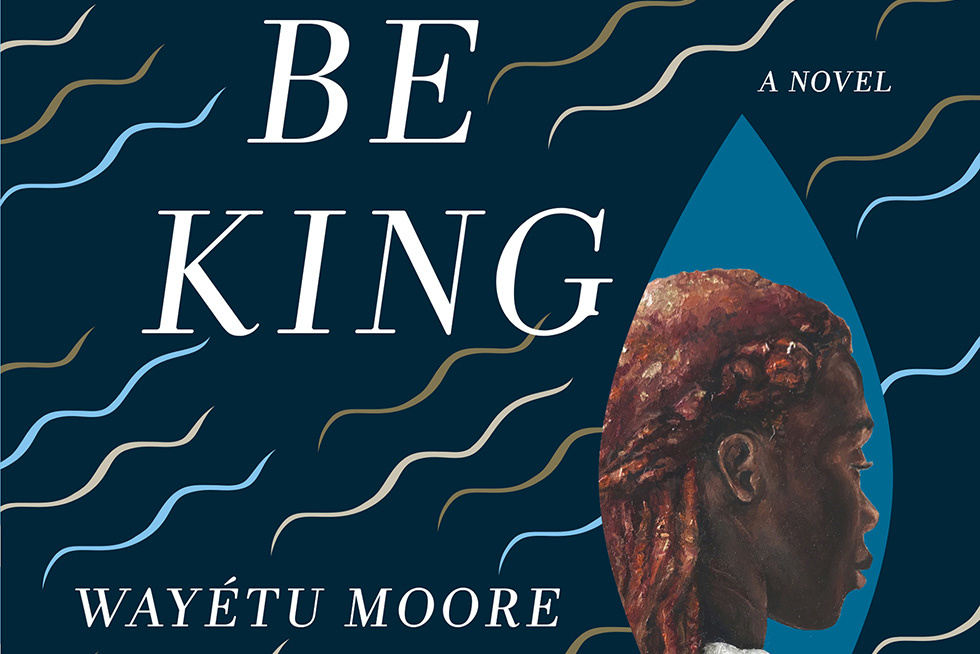 She Would Be King , an Afrofuturist Novel of Nation-Making in Liberia