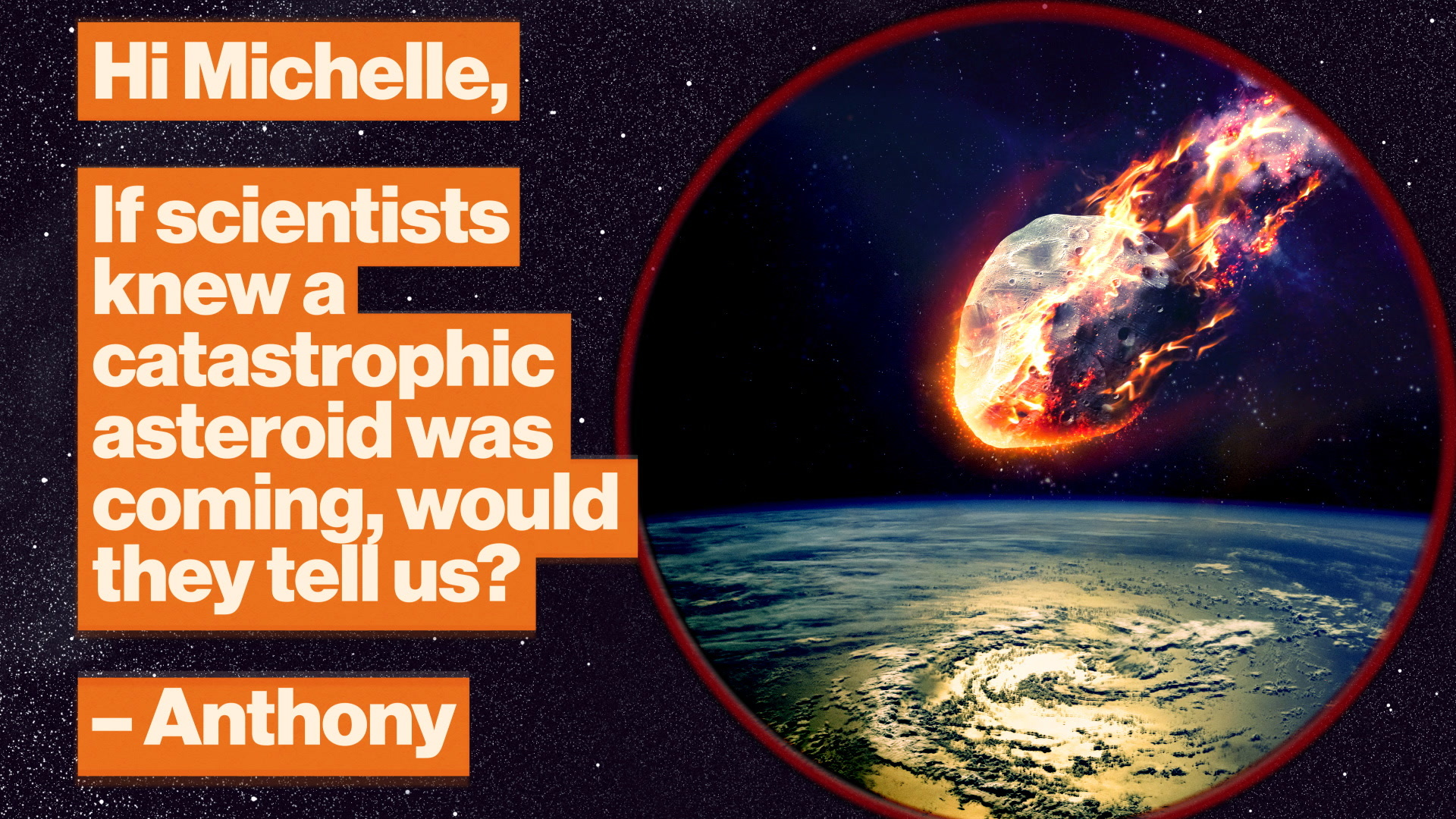 Would scientists tell us about a looming apocalypse?