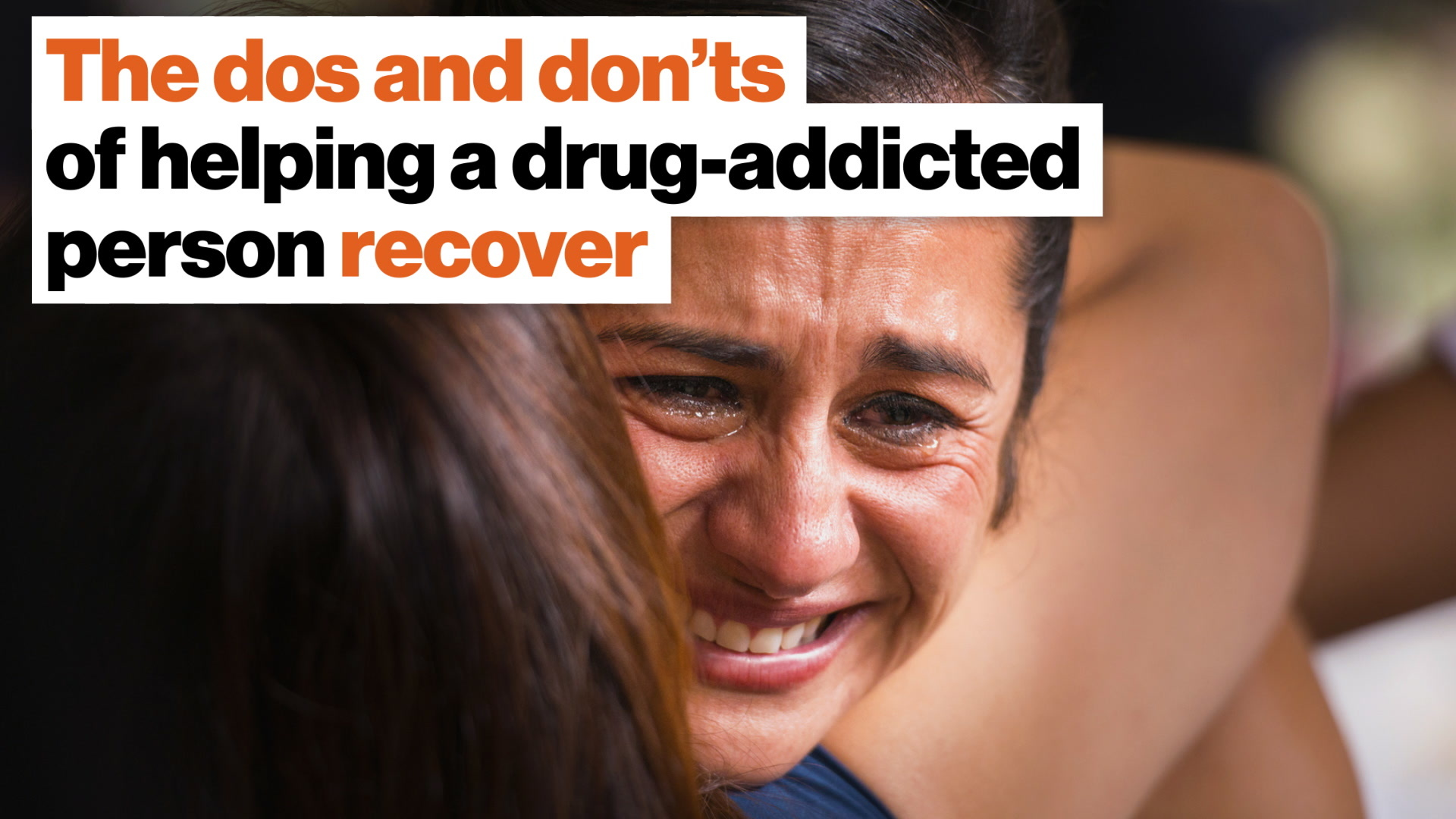 The dos and don'ts of helping a drug-addicted person recover