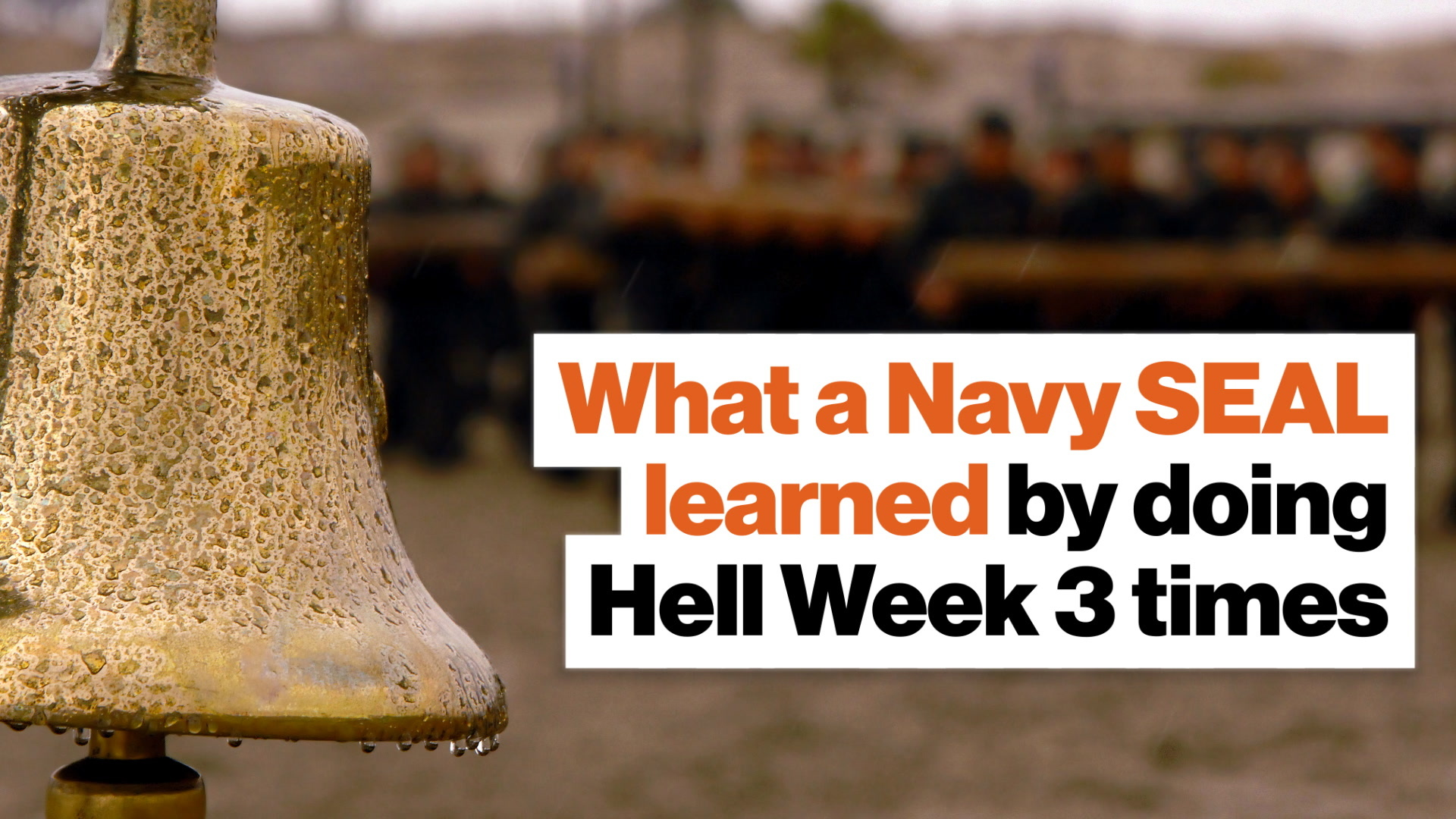 What one Navy SEAL learned by doing Hell Week 3 times