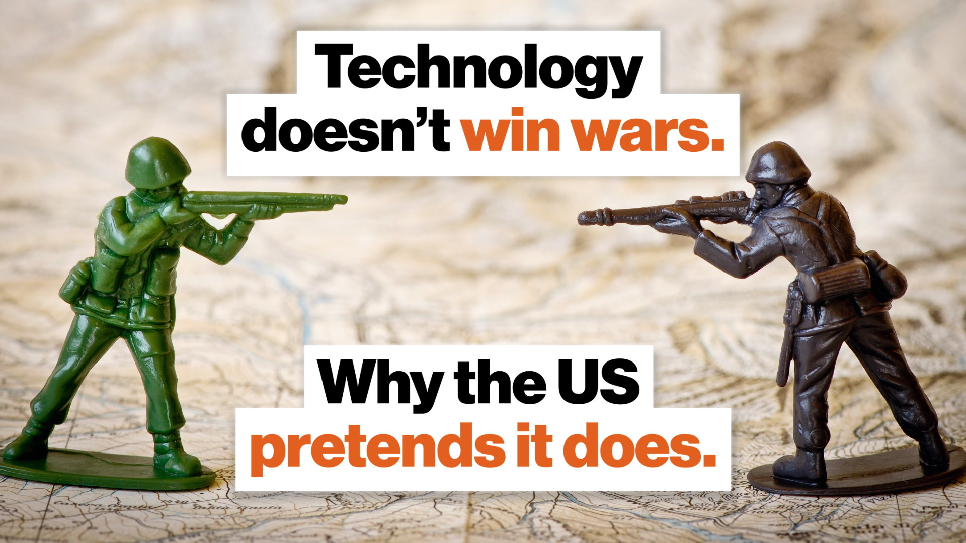 Technology doesn t win wars. Why the US pretends it does.