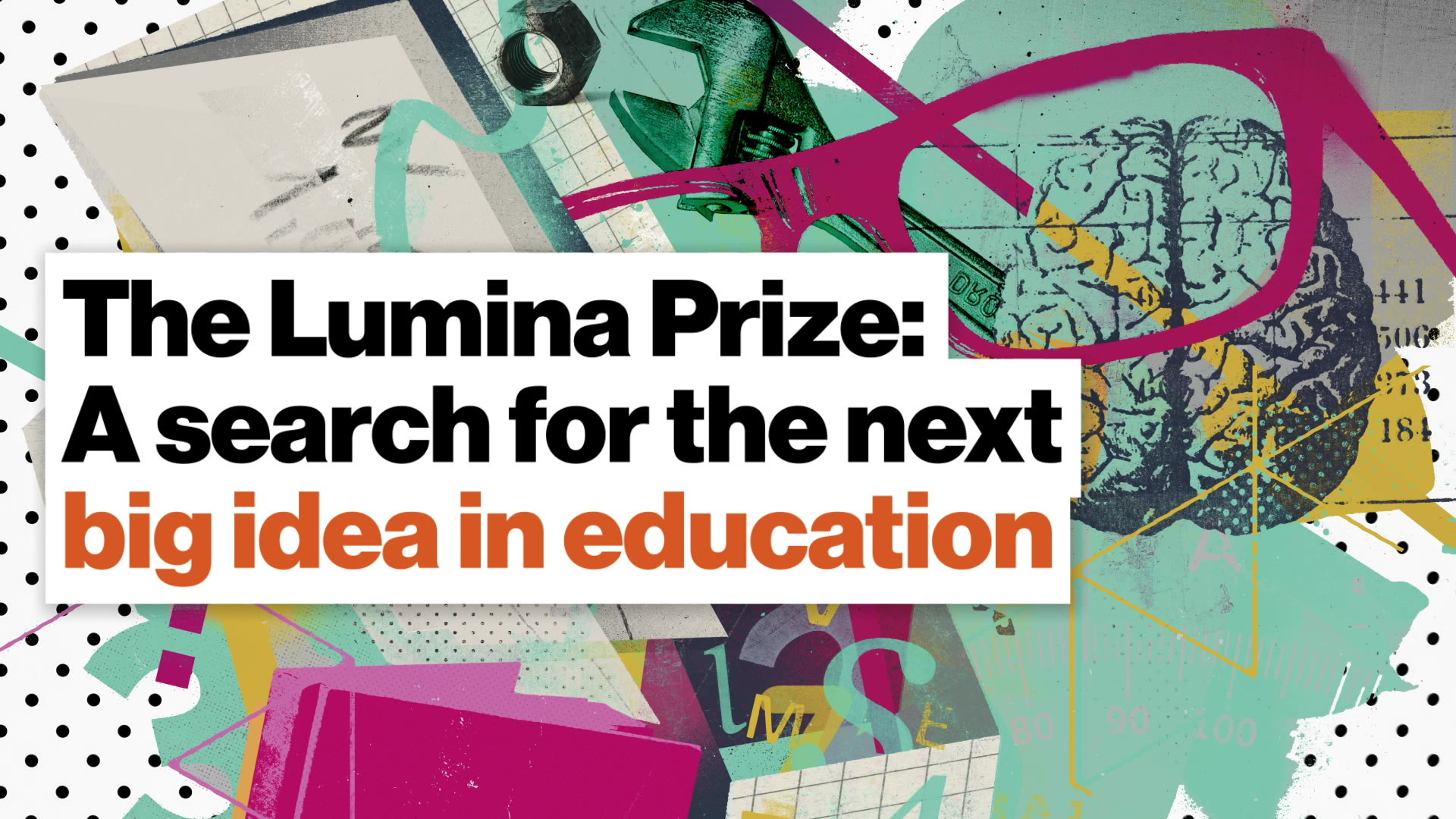 What's the Lumina Prize? You could have the winning idea!