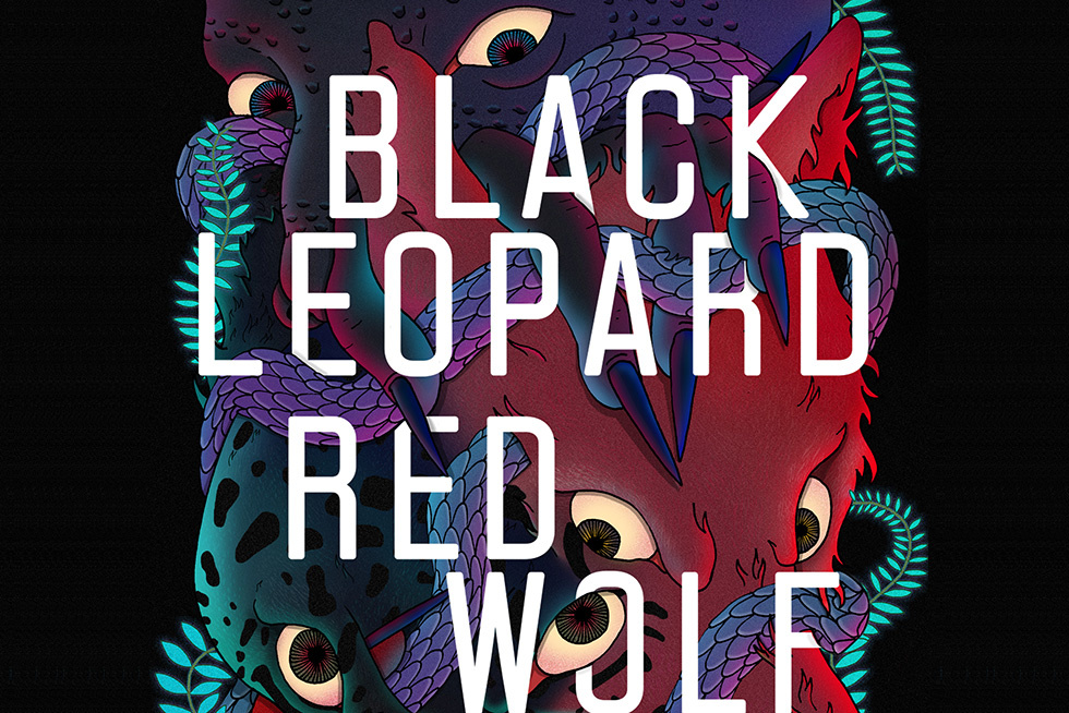 Can t Stop, Won t Stop: The Maximalist Thrills of  Black Leopard, Red Wolf