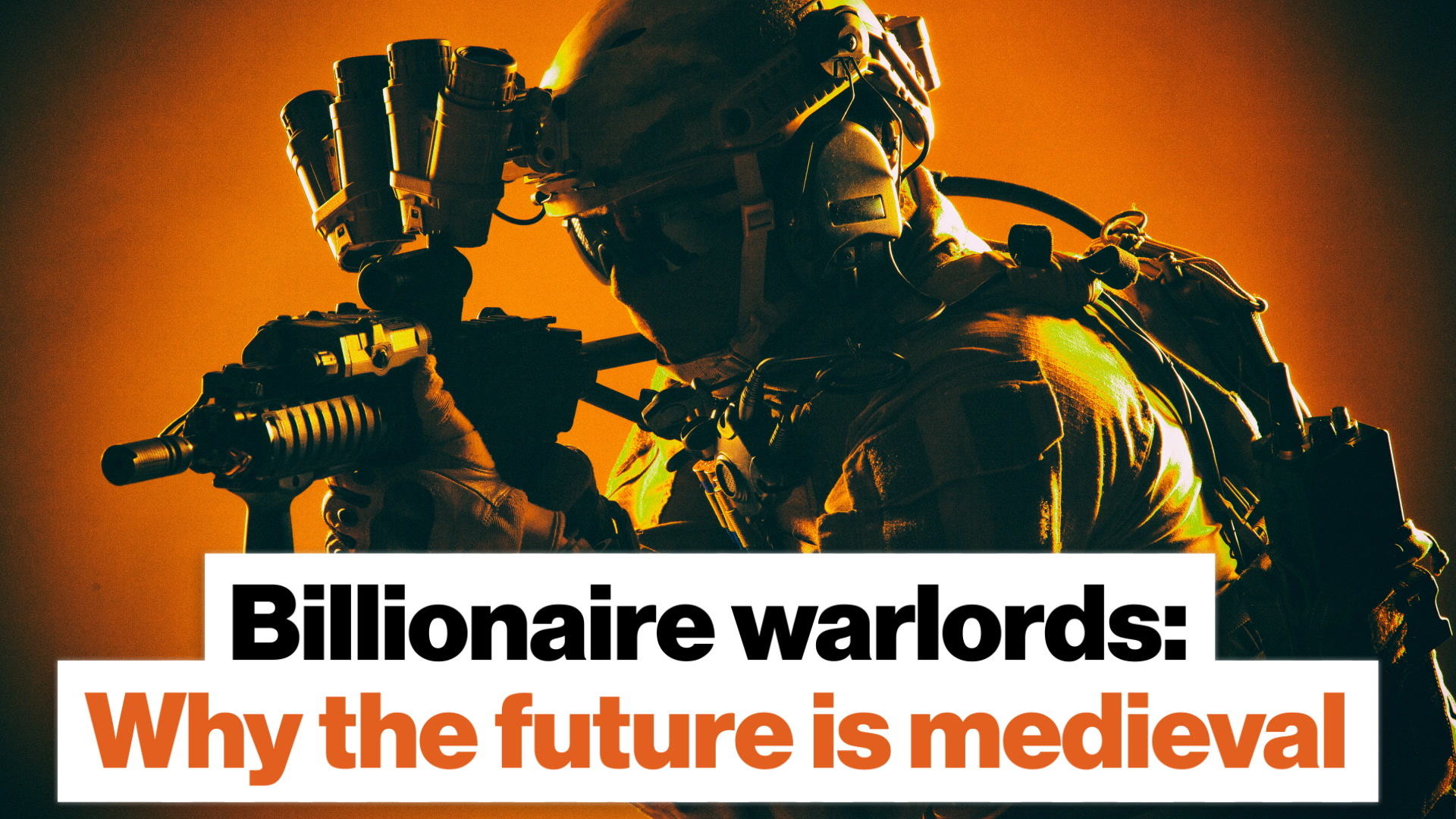 Billionaire warlords: Why the future is medieval