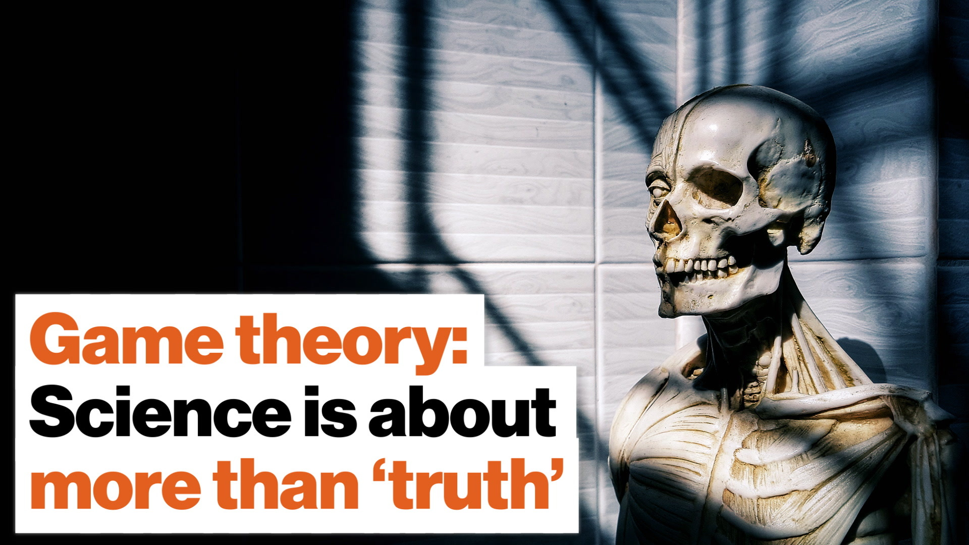 ​Is science synonymous with  truth ? Game theory says,  not always.