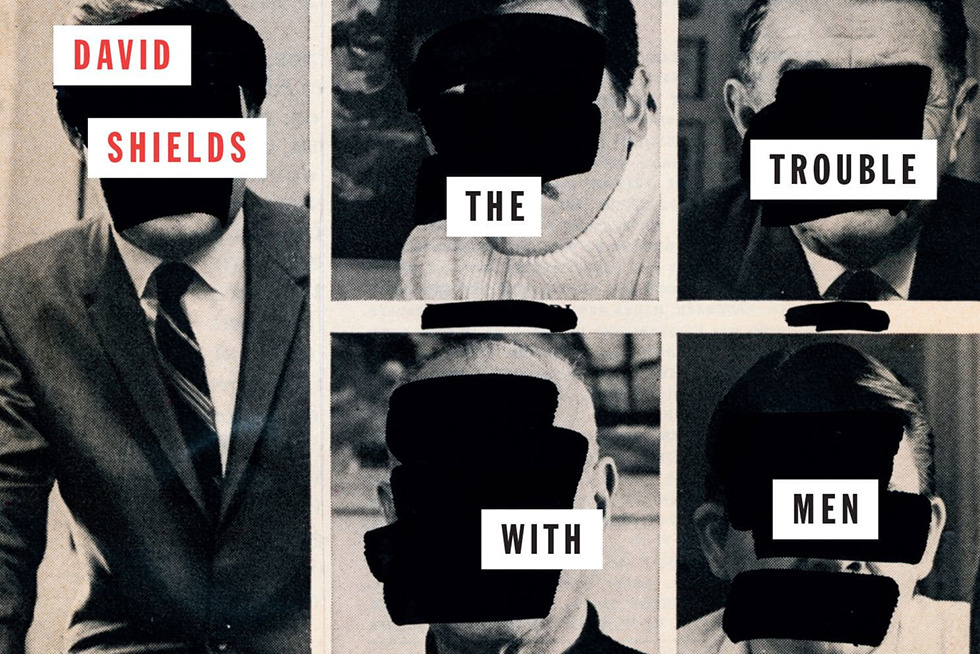 The Trouble with Men  Brings Forth Dangerous, Hypnotic Essays