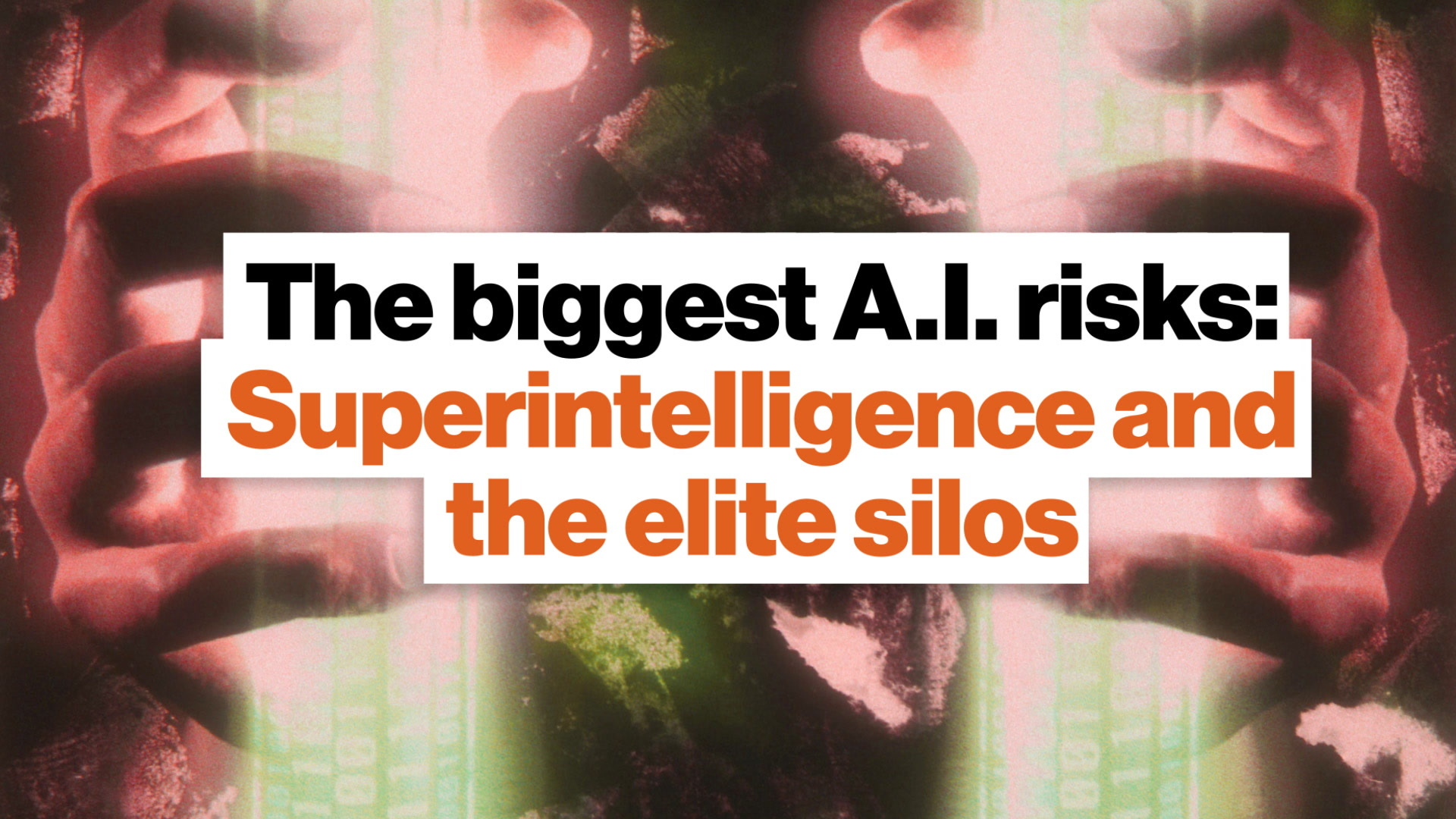 The biggest A.I. risks: Superintelligence and the elite silos