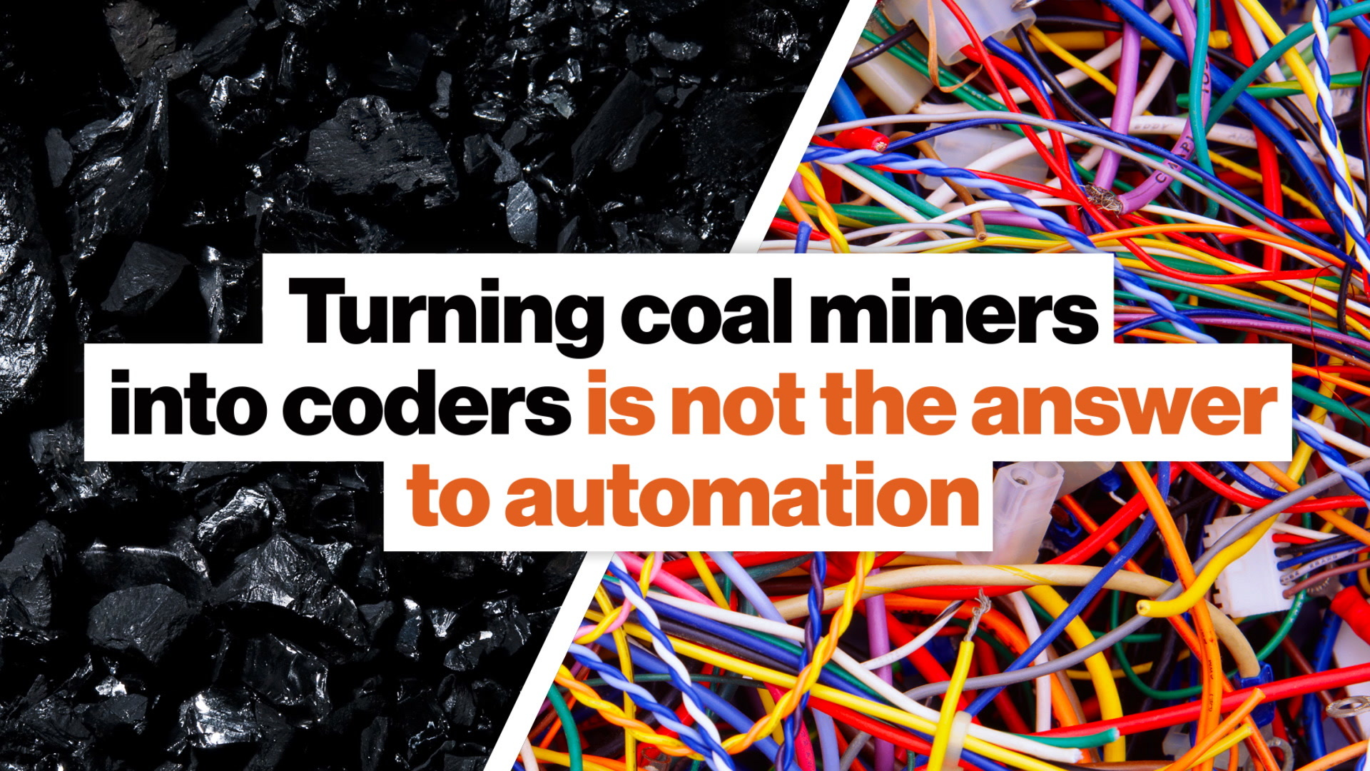 Turning coal miners into coders is not the answer to automation