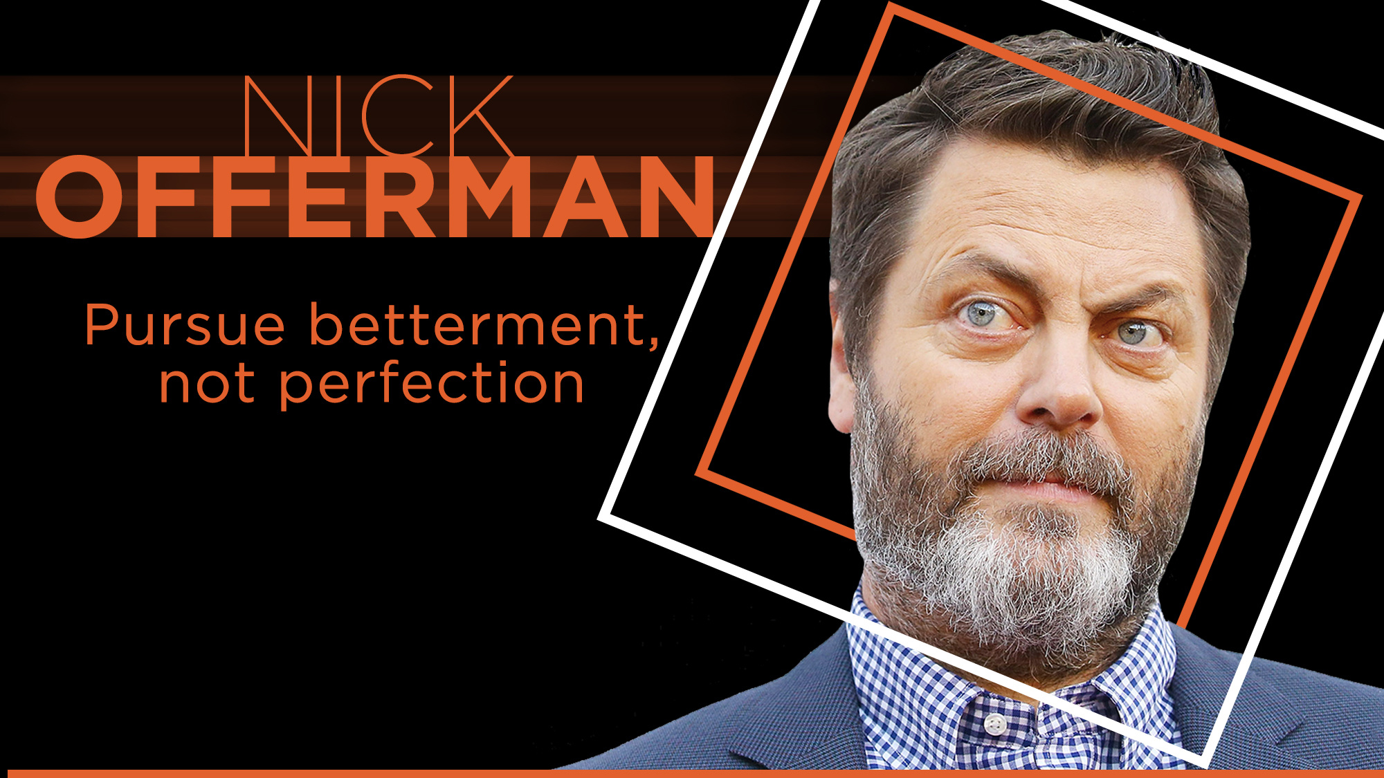 If you're not making mistakes, it means you've given up,  says Nick Offerman at Big Think Edge