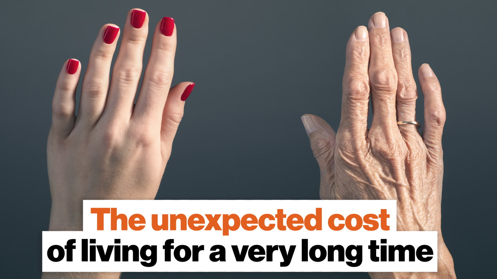 The unexpected cost of living for a very long time