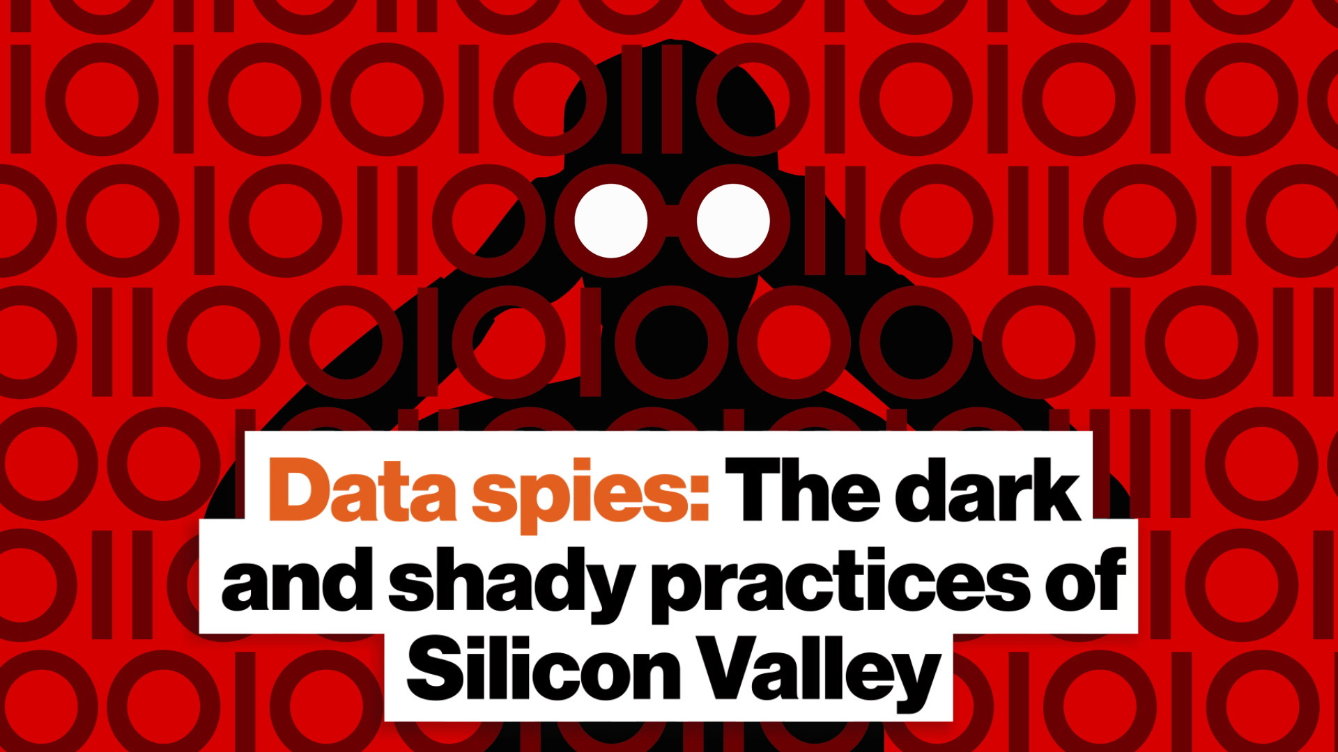 Data spies: The dark and shady practices of Silicon Valley