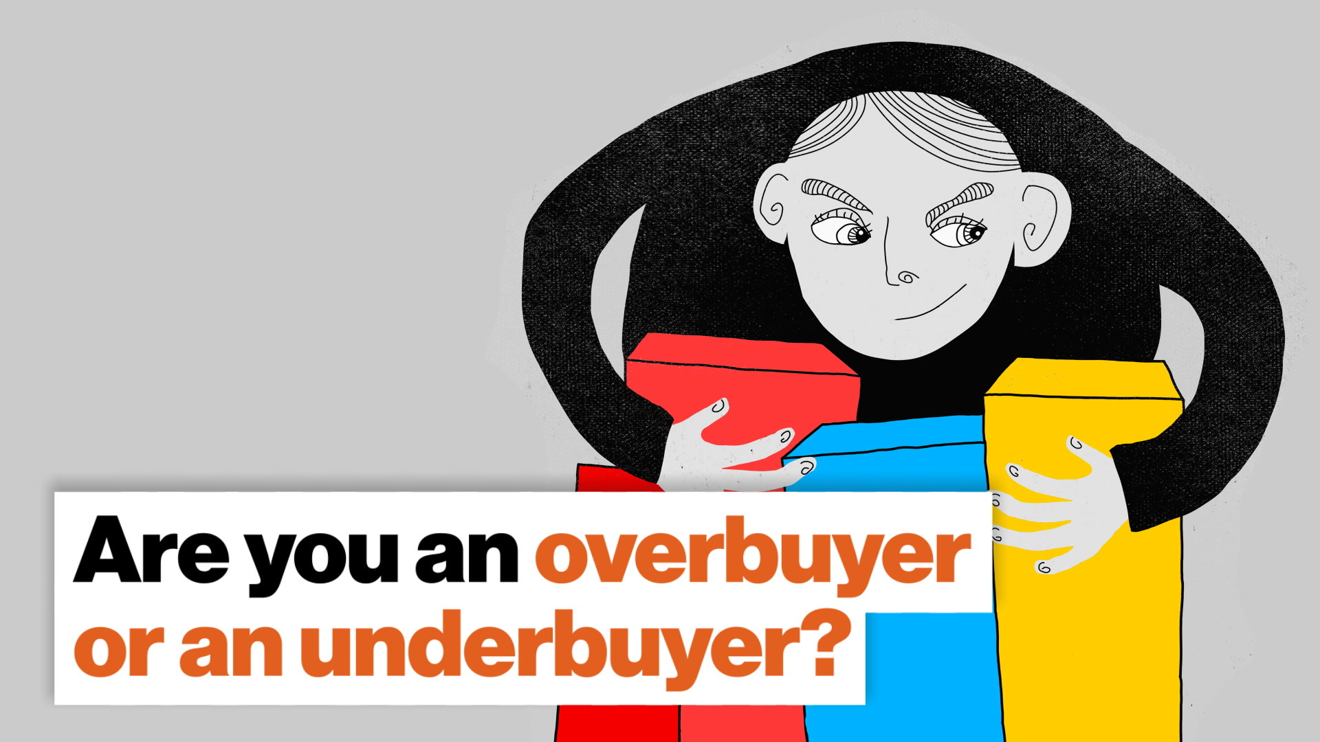 Are you an overbuyer or an underbuyer?
