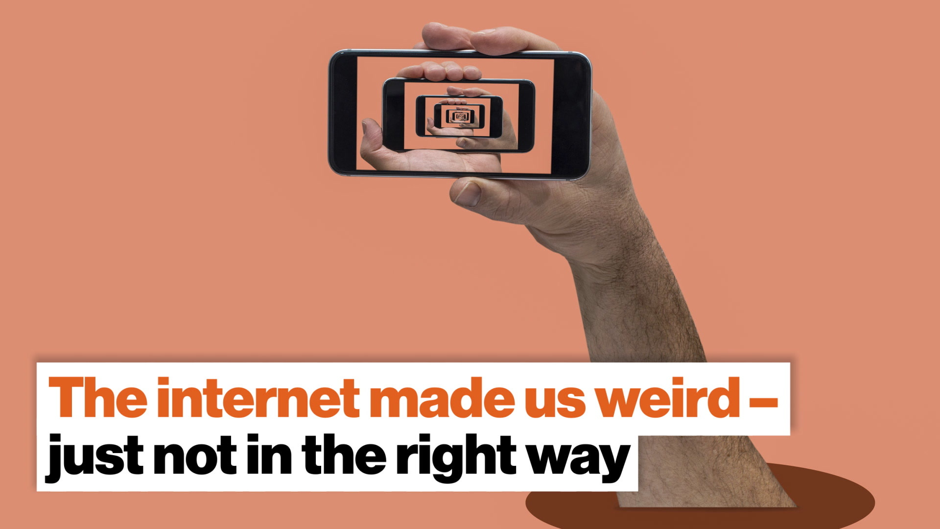 The internet made us weird – just not in the right way