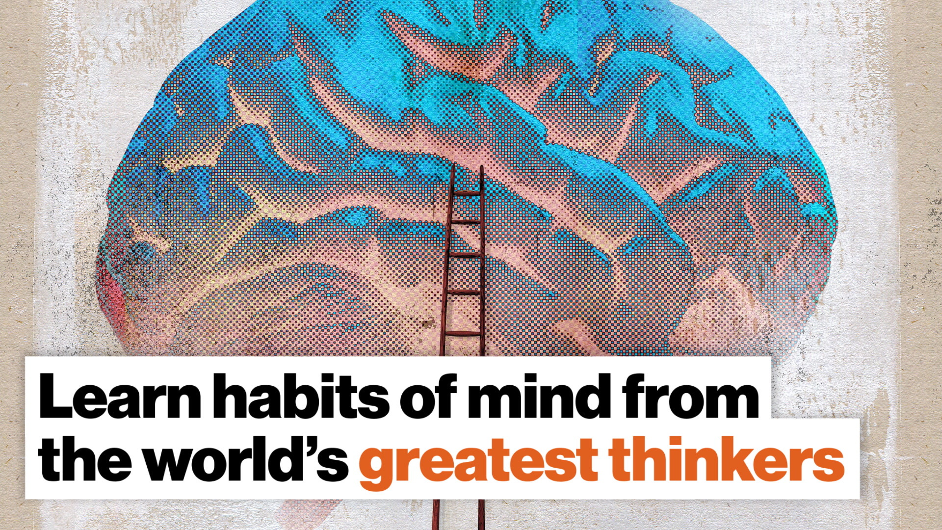 Big Think is evolving. Learn habits of mind from the world's greatest thinkers.