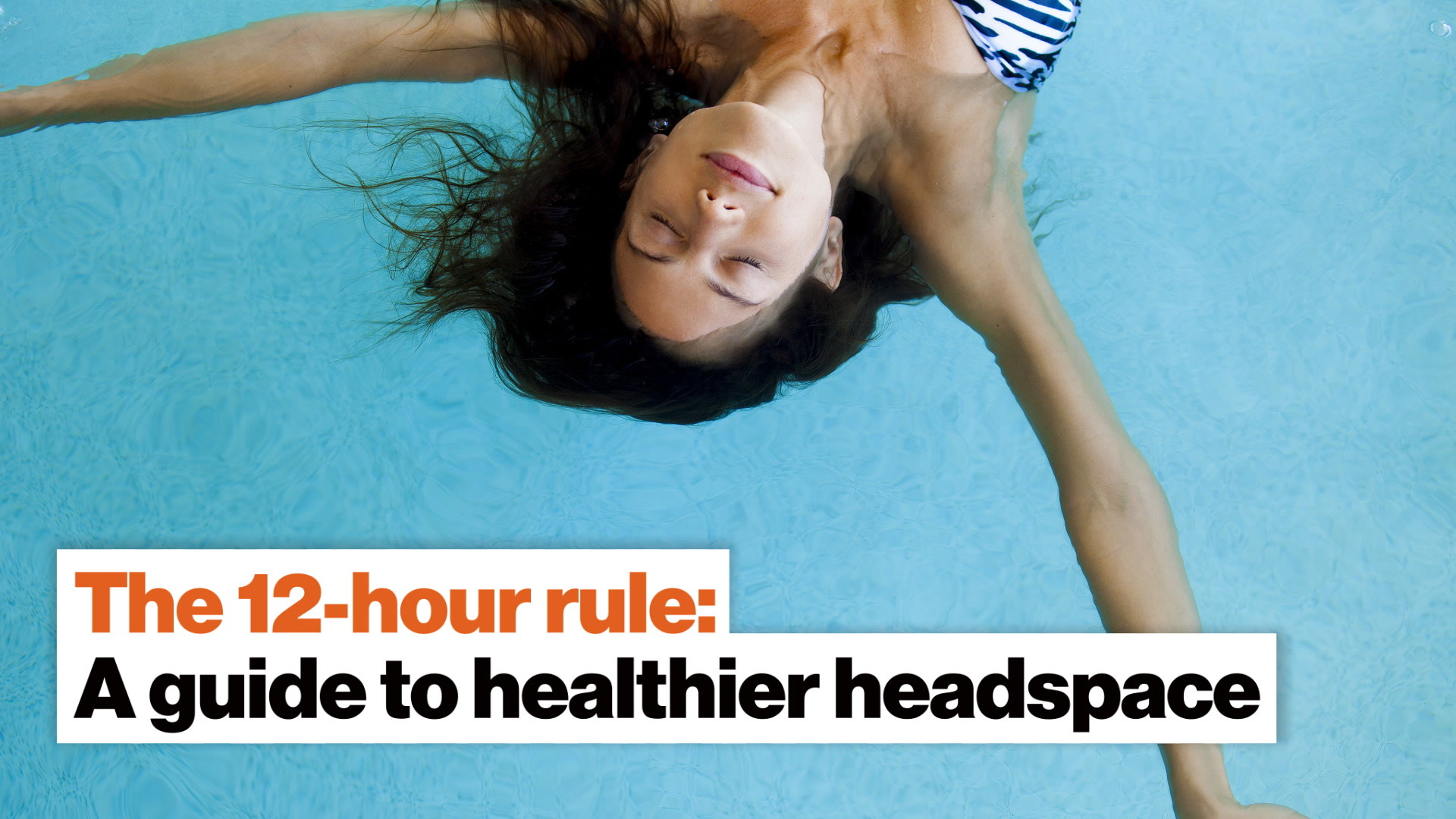 The 12-hour rule: A guide to healthier headspace