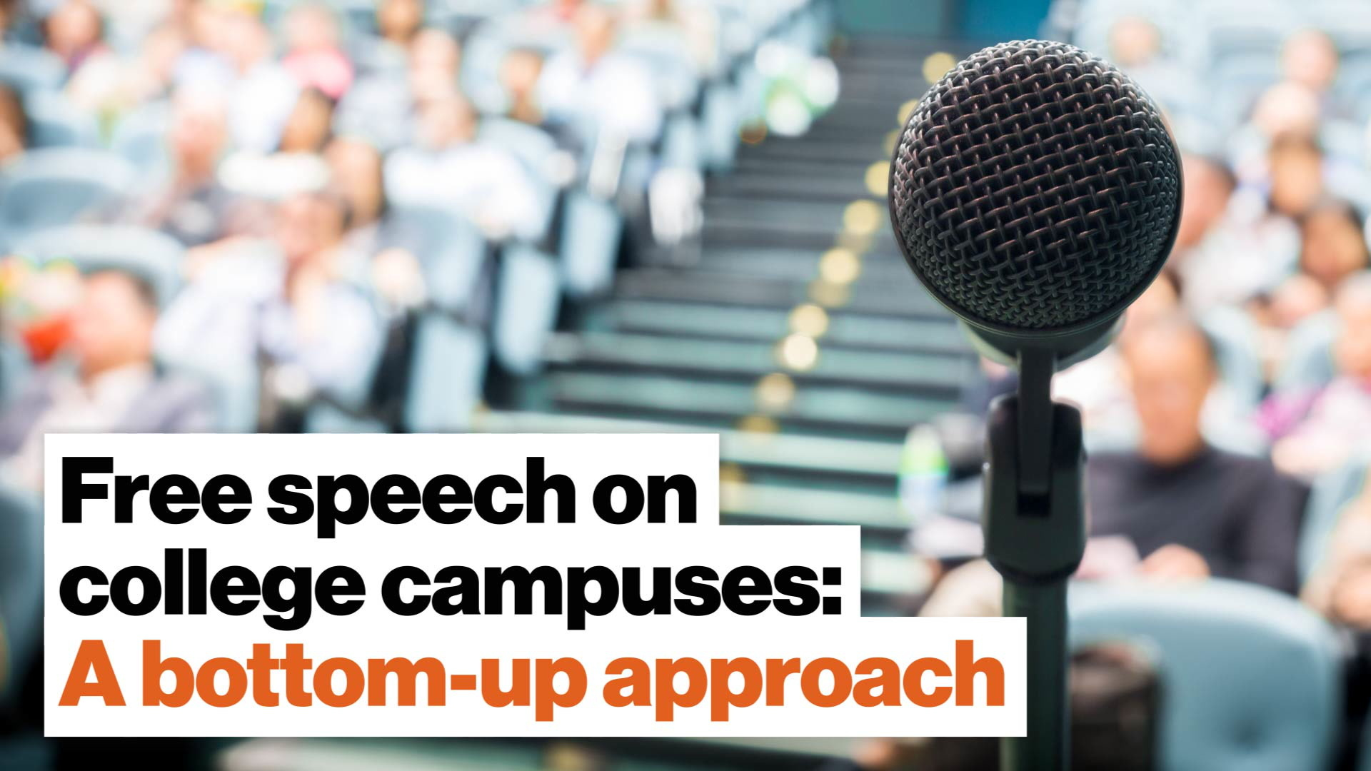 Free speech on college campuses: A bottom-up approach is best